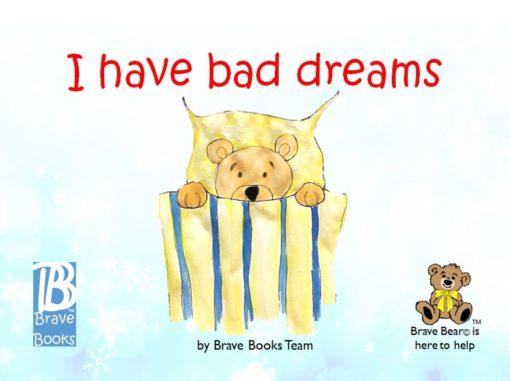 I Have Bad Dreams