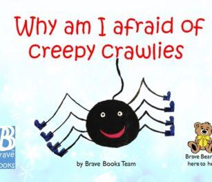 Why Am I Afraid Of Creepy Crawlies