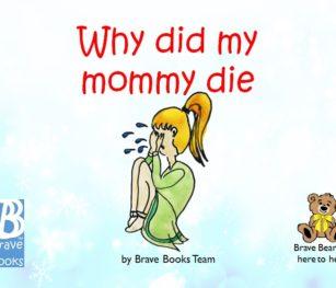 Why Did My Mommy Die